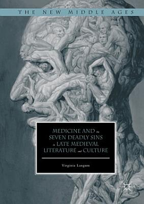 Medicine and the Seven Deadly Sins in Late Medieval Literature and Culture PDF