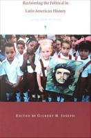 Reclaiming the Political in Latin American History PDF