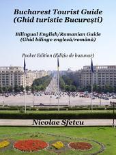 Bucharest Tourist Guide (Ghid turistic București): Pocket Edition (Ediția de buzunar)