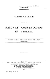 Nigeria: Correspondence Relating to Railway Construction in Nigeria ...