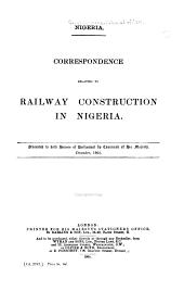 Nigeria: Correspondence Relating to Railway Construction in Nigeria ...