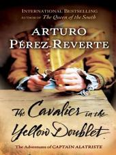 The Cavalier in the Yellow Doublet: A Novel