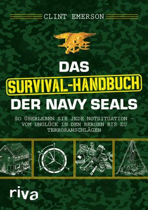 Das Survival Handbuch der Navy SEALs PDF