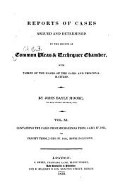 Reports of Cases Argued and Determined in the Courts of Common Pleas and Exchequer Chamber: With Tables of the Names of the Cases and the Principal Matters, Volume 11