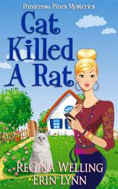 Cat Killed A Rat (Ponderosa Pines Cozy Mystery Series)