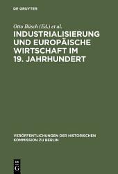 Industrialisierung und Europäische Wirtschaft im 19. Jahrhundert: Ein Tagungsbericht