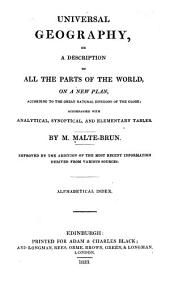 Universal Geography, Or, a Description of All the Parts of the World, on a New Plan: According to the Great Natural Divisions of the Globe; Accompanied with Analytical, Synoptical, and Elementary Tables, Volume 10