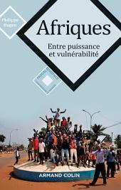 Afriques: Entre puissance et vulnérabilité