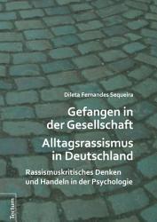 Gefangen in der Gesellschaft   Alltagsrassismus in Deutschland PDF