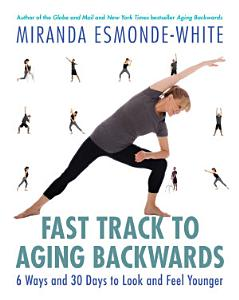 Fast Track to Aging Backwards Book
