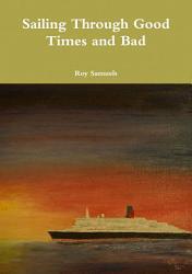 Sailing Through Good Times And Bad Book PDF