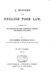 A History of the English Poor Law: Volume 1