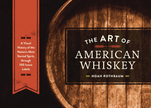 The Art of American Whiskey Book