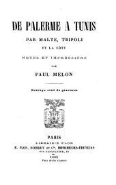 De Palerme à Tunis, par Malte, Tripoli et la côte: notes et impressions
