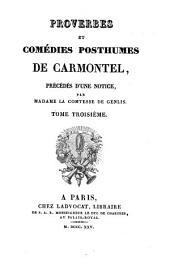 Proverbes et comédies posthumes de Carmontel: Volume3