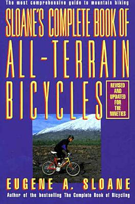 Sloane s Complete Book of All terrain Bicycles PDF