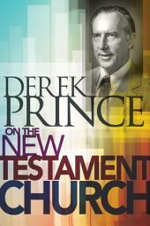Derek Prince on The New Testament Church