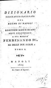 Dizionario geografico ragionato del Regno di Napoli di Lorenzo Giustiniani ... Tom. 1. [-10.]: 10, Volume 1