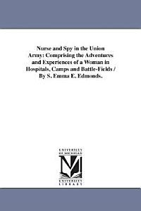 Nurse and Spy in the Union Army Book