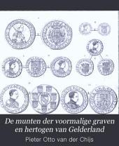 De munten der voormalige graven en hertogen van Gelderland: van de vroegste tijden tot aan de pacificatie van Gend