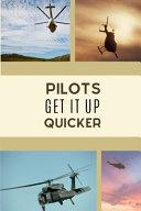 Pilots Get It Up Quicker