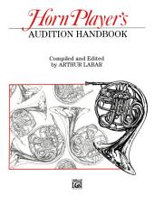 Horn Player's Audition Handbook: For French Horn