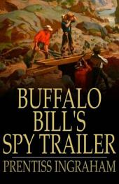 Buffalo Bill's Spy Trailer