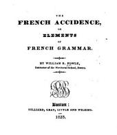 The French Accidence: Or Elements of French Grammar