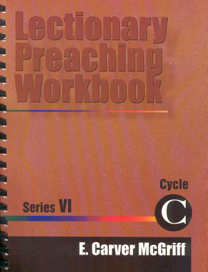 Lectionary Preaching Workbook  Series VI  Cycle C PDF