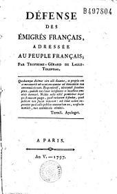 Défense des émigrés français adressée au peuple français ; Par Trophime-Gérard de Lally-Tollendal
