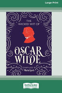 The Wicked Wit of Oscar Wilde (16pt Large Print Edition)