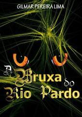 A Bruxa Do Rio Pardo