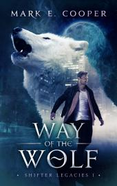 Way of the Wolf: Shifter Legacies 1