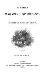 Paxton's Magazine of Botany, and Register of Flowering Plants: Volume 16