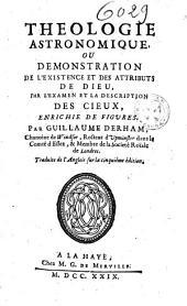 Théologie astronomique, ou Démonstration de l'existence et des attributs de Dieu, par l'examen et la description des cieux, enrichie de figures