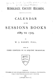 Middlesex County Records: Calendar of the Sessions Books, 1689 to 1709