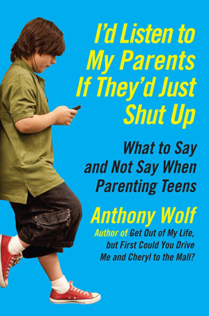 I'd Listen to My Parents If They'd Just Shut Up