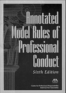 Annotated Model Rules of Professional Conduct Book