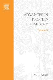 Advances in Protein Chemistry: Volume 10