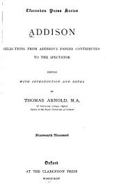 Addison: Selections from Addison's Papers Contributed to the Spectator