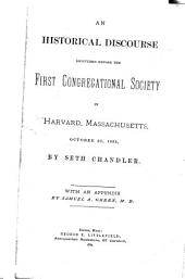 An Historical Discourse Delivered Before the First Congregational Society in Harvard, Massachusetts, October 22, 1882