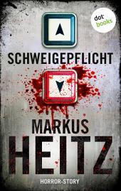 """Schweigepflicht: Horror-Story - Vom Autor des Bestsellers """"Die Zwerge"""""""