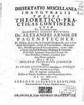 Dissertatio miscellanea inavgvralis theses theoretico-practicas continens. Quam ... defendet Abraham Albertus Bertling ..