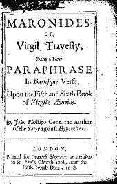 Maronides, or, Virgil travesty: being a new paraphrase in burlesque verse, upon the fifth and sixth book of Virgil's Æneids
