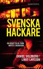 Svenska hackare: En berättelse från nätets skuggsida