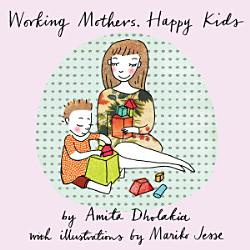 Working Mothers  Happy Kids PDF