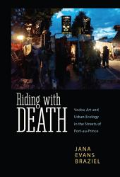 Riding with Death: Vodou Art and Urban Ecology in the Streets of Port-au-Prince