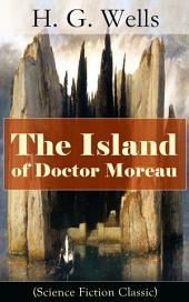 The Island of Doctor Moreau (Science Fiction Classic)