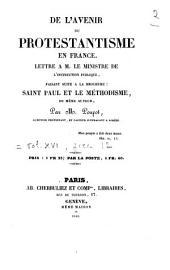 De l'avenir du protestantisme en France. Lettre à M. le ministre de l'Instruction publique, faisant suite à la brochure : Saint Paul et le méthodisme, du même auteur