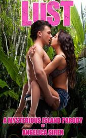 Lust (an Erotic Parody): A Mysterious Island Parody